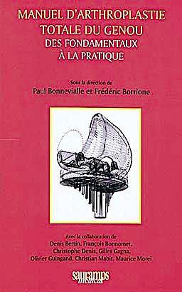 Portada del libro 9782840236474 Manuel D'arthroplastie Totale Du Genou. Des Fondamentaux À la Pratique