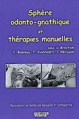 Portada del libro 9782840236597 Sphère Odonto-Gnatique Et Thérapies Manuelles, Rencontres en Médecine Manuelle Et Ostéopathie