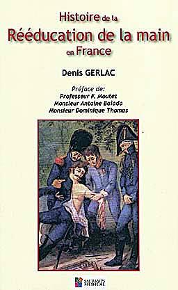 Portada del libro 9782840237105 Histoire de la Rééducation de la Main en France