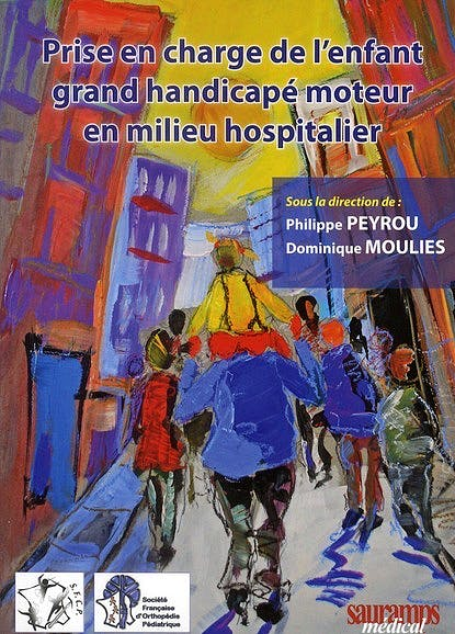 Portada del libro 9782840237303 Prise en Charge de L'enfant Grand Handicapé Moteur en Milieu Hospitalier
