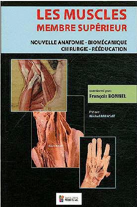 Portada del libro 9782840237310 Les Muscles, Membre Supérieur: Nouvelle Anatomie - Biomécanique - Chirurgie - Rééducation
