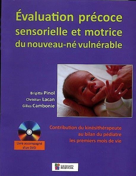 Portada del libro 9782840237327 Evaluation Precoce Sensorielle Et Motrice Du Nouveau-Ne Vulnerable + Dvd. Contribution Du Kinesitherapeute Au Bilan Du Pediatre Les Premiers Mois…