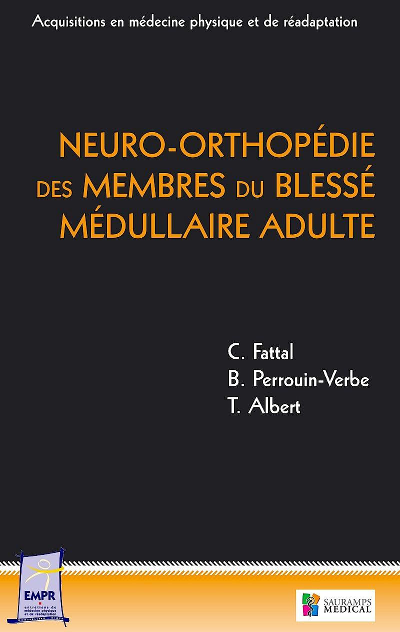 Portada del libro 9782840237693 Neuro-Orthopedie Des Membres Du Blesse Medullaire Adulte