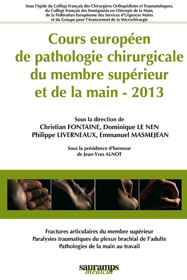 Portada del libro 9782840238638 Cours Europeen de Pathologie Chirurgicale Du Membre Superieur Et de la Main 2013
