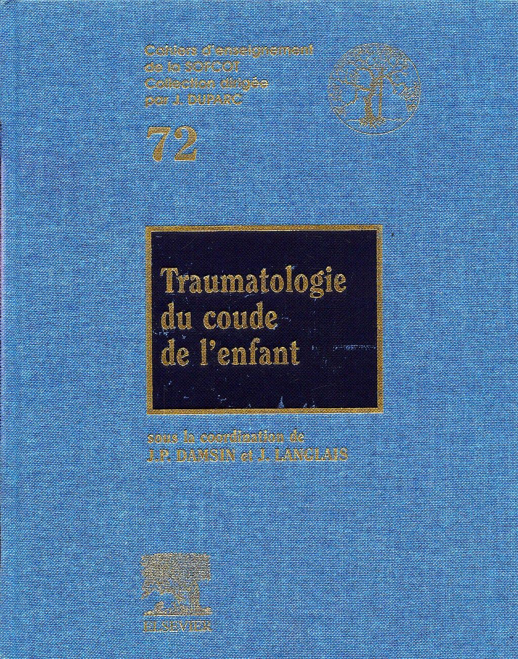 Portada del libro 9782842992026 Cahiers D'enseignement de la Sofcot Nº72: Traumatologie Du Coude de L'enfant