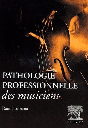 Portada del libro 9782842992286 Pathologie Professionnelle Des Musiciens