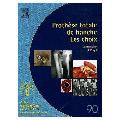 Portada del libro 9782842997069 Prothèse Totale de Hanche : Les Choix