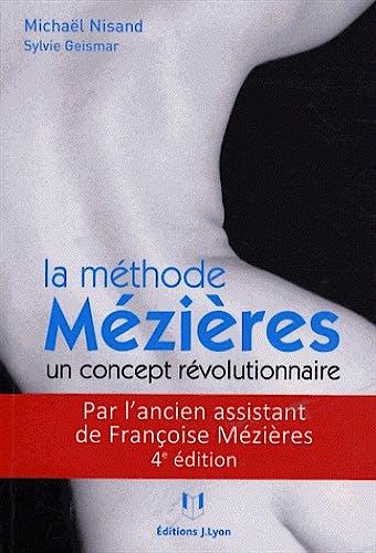 Portada del libro 9782843193088 La Methode Mezieres, un Concept Revolutionnaire. Mal de Dos Et Deformations Ne Sont Plus Une Fatalite: 1