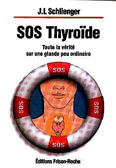 Portada del libro 9782876712843 Sos Thyroïde: Toute la Verite Sur una Glande Peur Ordinaire