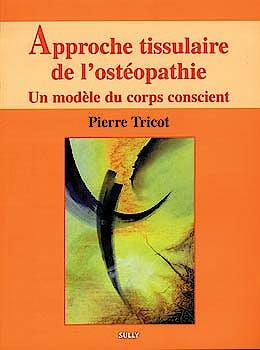 Portada del libro 9782911074400 Approche Tissulaire de L'osteoptahie, Tome 1: Un Modele Du Corps Conscient