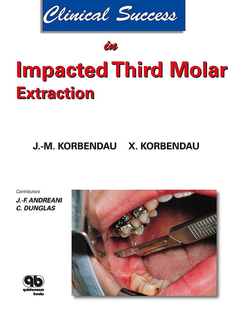 Portada del libro 9782912550187 Clinical Success in Impacted Third Molar Extraction