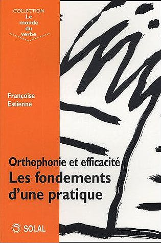 Portada del libro 9782914513517 Orthophonie Et Efficacité. Les Fondements D'une Pratique (Collection Le Monde Du Verbe)