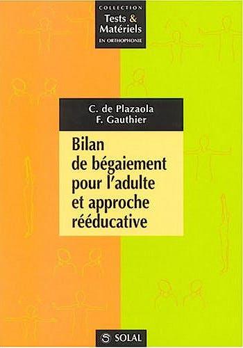 Portada del libro 9782914513579 Bilan de Begaiement Pour L'adulte Et Approche Reeducative (Collection Tests & Materiels en Orthophonie)