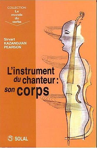 Portada del libro 9782914513616 L'instrument Du Chanteur: Son Corps (Collection Le Monde Du Verbe)