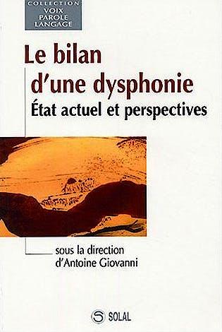 Portada del libro 9782914513623 Le Bilan D'une Dysphonie: Etat Actuel Et Prespectives (Collection Voix, Parole, Langage)