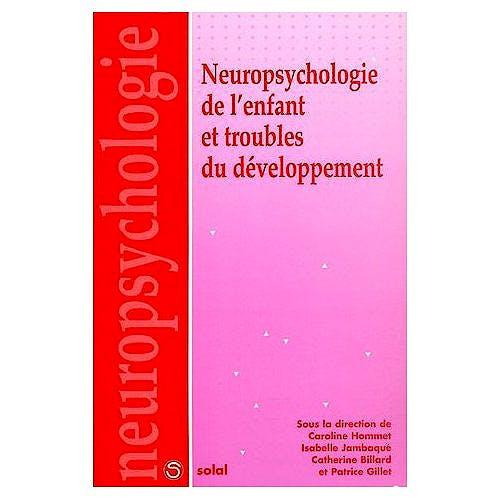 Portada del libro 9782914513777 Neuropsychologie de L'enfant Et Troubles Du Développement