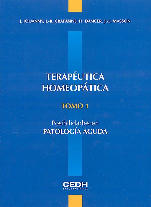 Portada del libro 9782952160025 Terapeutica Homeopatica, Tomo 1: Posibilidades en Patologia Aguda