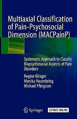Portada del libro 9783030004248 Multiaxial Classification of Pain-Psychosocial Dimension (MACPainP) Systematic Approach to Classify Biopsychosocial Aspects of Pain Disorders + Online