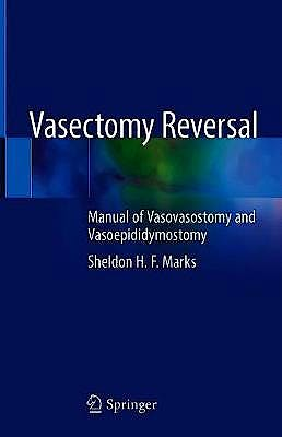 Portada del libro 9783030004545 Vasectomy Reversal. Manual of Vasovasostomy and Vasoepididymostomy
