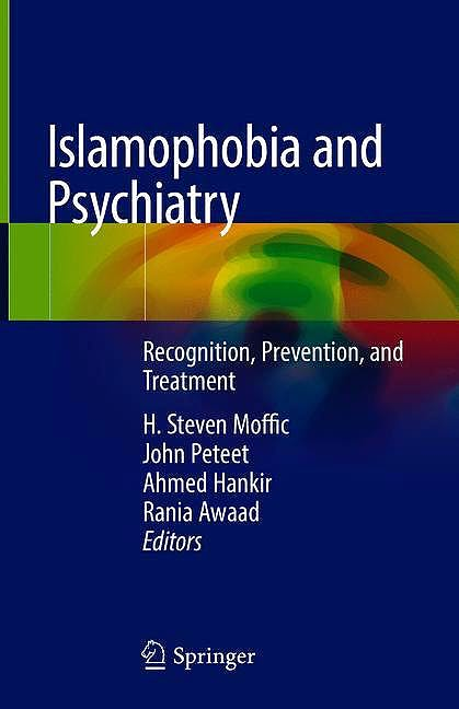 Portada del libro 9783030005115 Islamophobia and Psychiatry. Recognition, Prevention, and Treatment