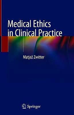 Portada del libro 9783030007188 Medical Ethics in Clinical Practice
