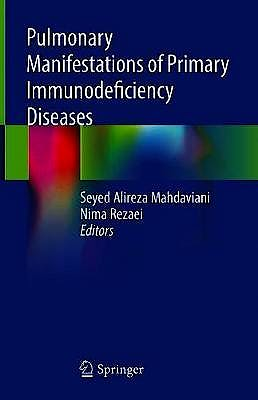 Portada del libro 9783030008796 Pulmonary Manifestations of Primary Immunodeficiency Diseases
