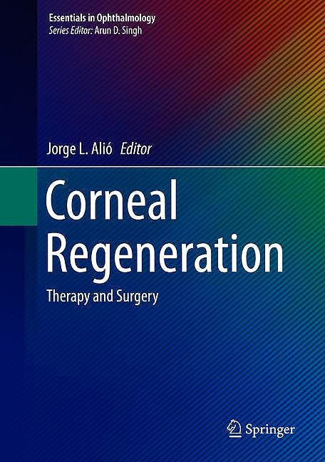Portada del libro 9783030013035 Corneal Regeneration. Therapy and Surgery (Essentials in Ophthalmology)