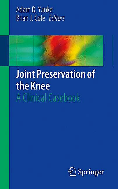 Portada del libro 9783030014902 Joint Preservation of the Knee. A Clinical Casebook