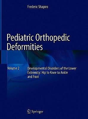 Portada del libro 9783030020194 Pediatric Orthopedic Deformities, Volume 2: Developmental Disorders of the Lower Extremity. Hip to Knee to Ankle and Foot