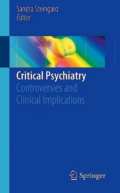 Portada del libro 9783030027315 Critical Psychiatry. Controversies and Clinical Implications
