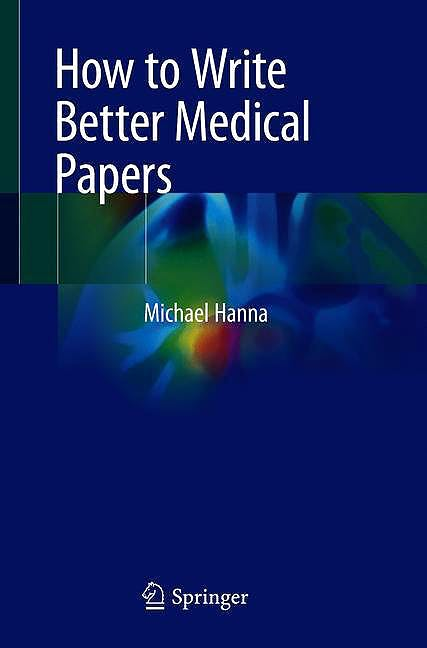 Portada del libro 9783030029548 How to Write Better Medical Papers