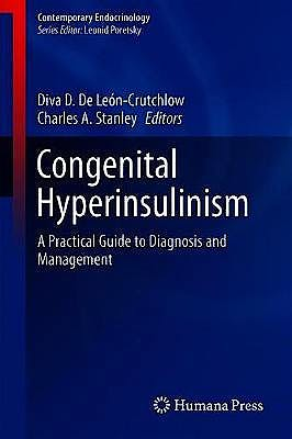 Portada del libro 9783030029609 Congenital Hyperinsulinism. A Practical Guide to Diagnosis and Management (Contemporary Endocrinology)