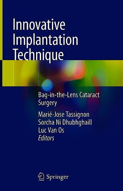 Portada del libro 9783030030858 Innovative Implantation Technique. Bag-in-the-Lens Cataract Surgery