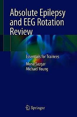Portada del libro 9783030035105 Absolute Epilepsy and EEG Rotation Review. Essentials for Trainees