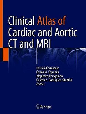 Portada del libro 9783030036812 Clinical Atlas of Cardiac and Aortic CT and MRI