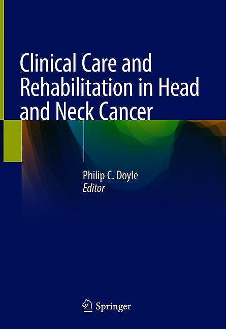 Portada del libro 9783030047016 Clinical Care and Rehabilitation in Head and Neck Cancer