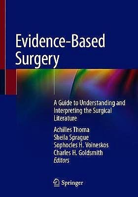 Portada del libro 9783030051198 Evidence-Based Surgery. A Guide to Understanding and Interpreting the Surgical Literature