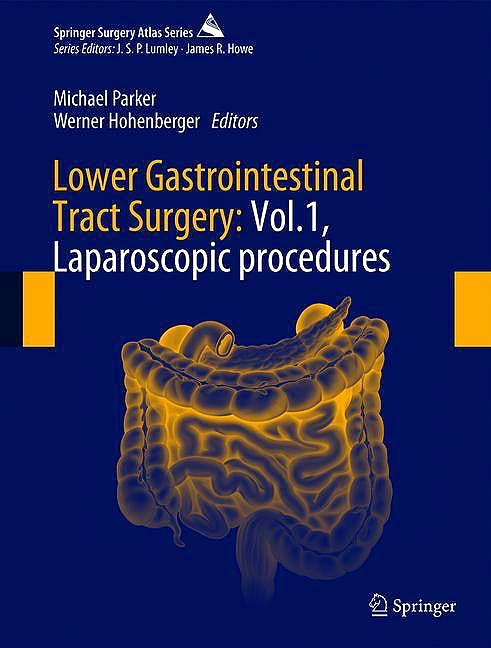 Portada del libro 9783030052393 Lower Gastrointestinal Tract Surgery, Vol. 1: Laparoscopic Procedures (Springer Surgery Atlas)