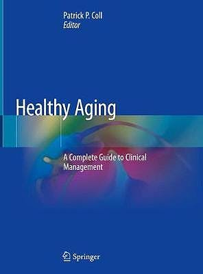 Portada del libro 9783030061999 Healthy Aging. A Complete Guide to Clinical Management
