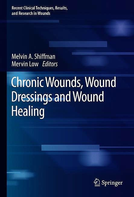 Portada del libro 9783030106973 Chronic Wounds, Wound Dressings and Wound Healing (Recent Clinical Techniques, Results, and Research in Wounds, Vol. 6)
