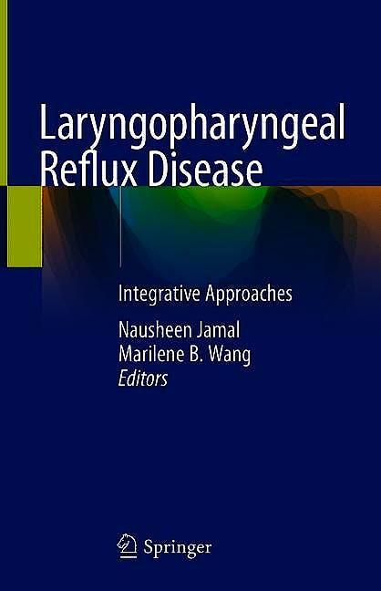 Portada del libro 9783030123178 Laryngopharyngeal Reflux Disease. Integrative Approaches