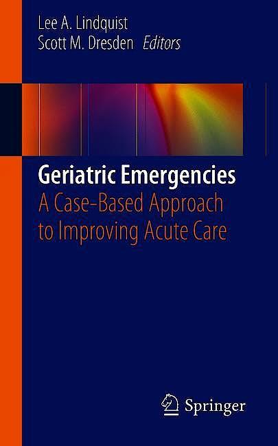 Portada del libro 9783030124137 Geriatric Emergencies. A Case-Based Approach to Improving Acute Care