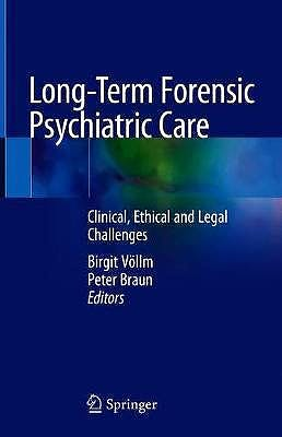 Portada del libro 9783030125936 Long-Term Forensic Psychiatric Care. Clinical, Ethical and Legal Challenges