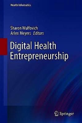 Portada del libro 9783030127183 Digital Health Entrepreneurship (Health Informatics)
