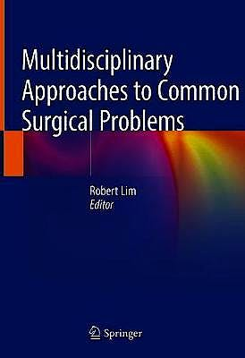Portada del libro 9783030128227 Multidisciplinary Approaches to Common Surgical Problems