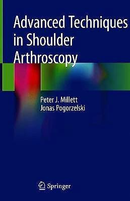 Portada del libro 9783030135027 Advanced Techniques in Shoulder Arthroscopy