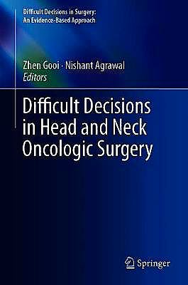 Portada del libro 9783030151225 Difficult Decisions in Head and Neck Oncologic Surgery (Difficult Decisions in Surgery: an Evidence-Based Approach)