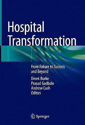 Portada del libro 9783030154479 Hospital Transformation. From Failure to Success and Beyond