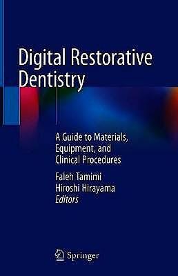 Portada del libro 9783030159733 Digital Restorative Dentistry. A Guide to Materials, Equipment, and Clinical Procedures