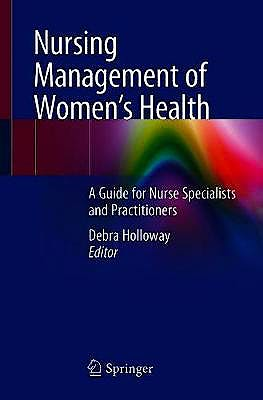 Portada del libro 9783030161149 Nursing Management of Women's Health. A Guide for Nurse Specialists and Practitioners